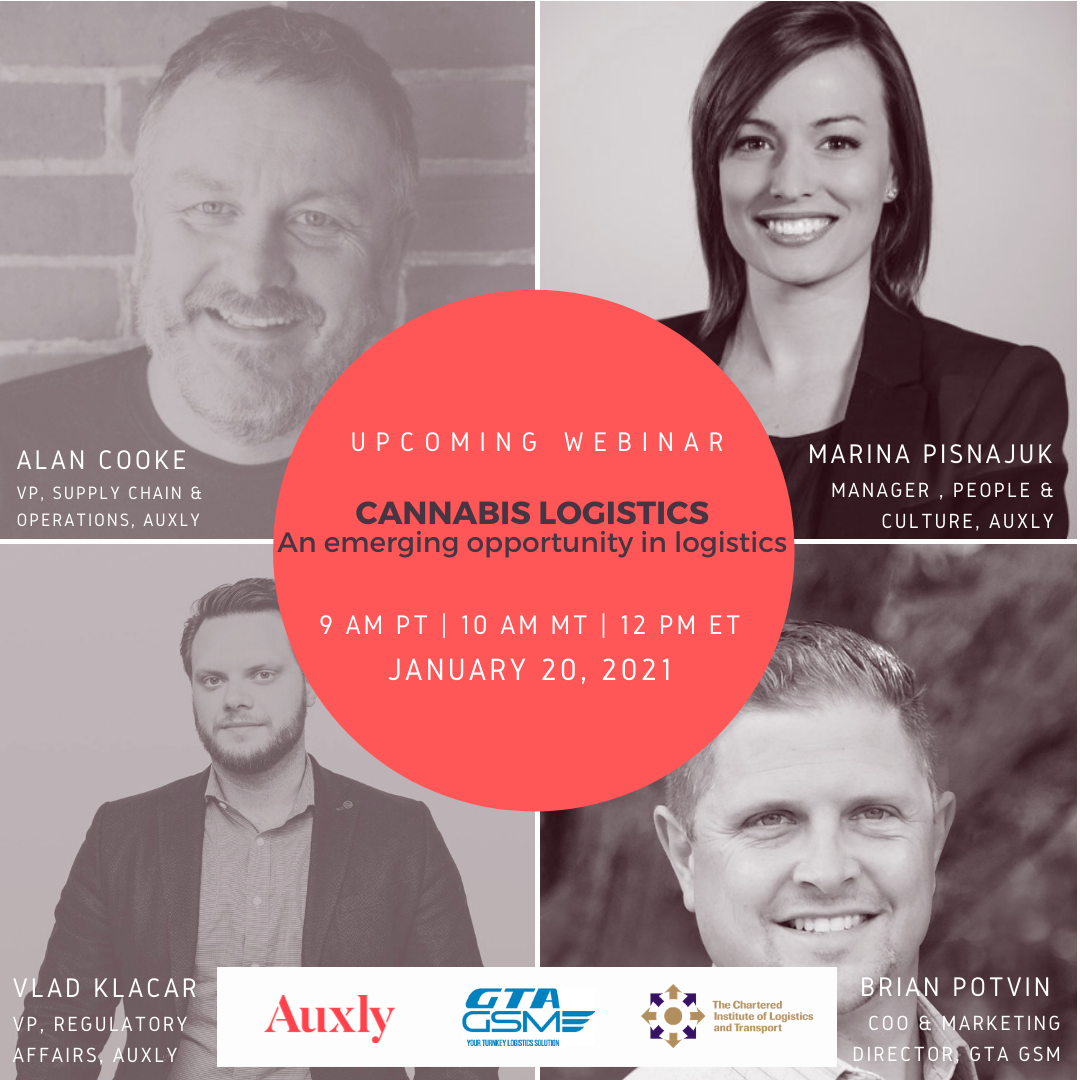"20 January 2021 - ""Cannabis Logistics: An Emerging Opportunity in Logistics"" presented by Auxly and sponsored by GTA GSM"